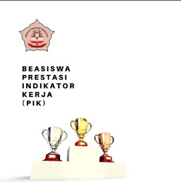 Beasiswa Prestasi Indikator Kerja (PIK) Tahun 2018